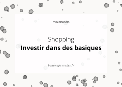 Shopping : Investir dans MES basiques