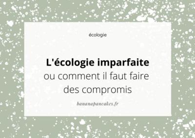 L'écologie imparfaite (ou comment il faut bien faire des compromis)