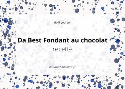Da best – Fondant au chocolat (et versions alternatives)