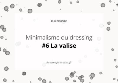 Minimaliste du dressing #6 La valise