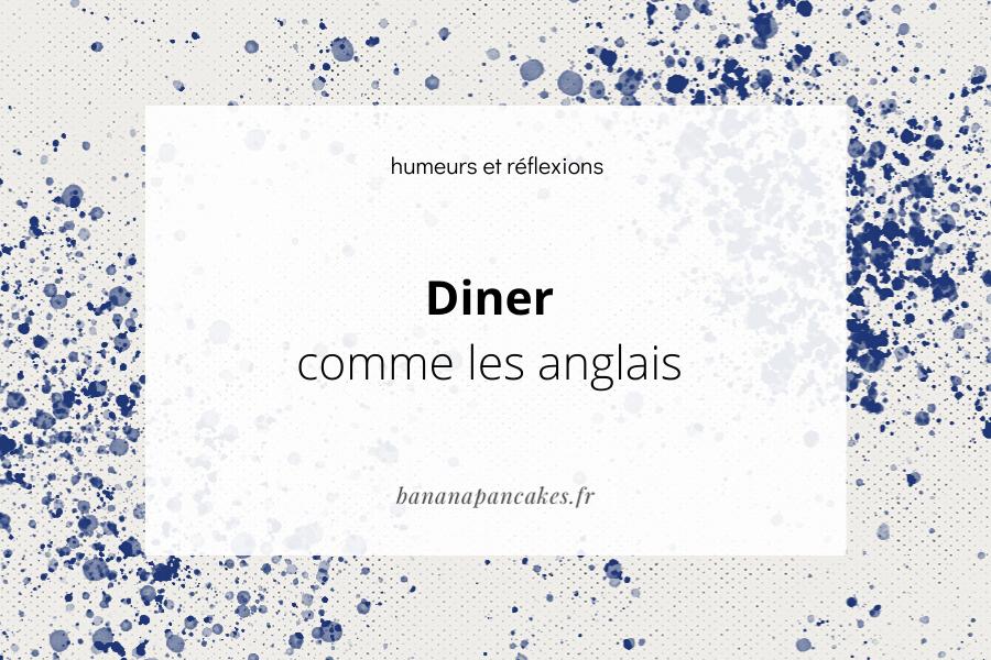 Diner comme les Anglais