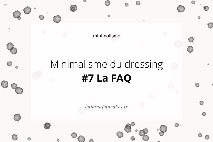 Minimaliste du dressing #7 La FAQ