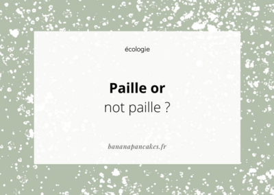 Paille or not paille