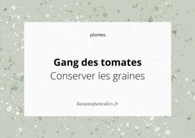 Gang des tomates – Conserver les graines
