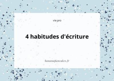 4 habitudes d'écriture
