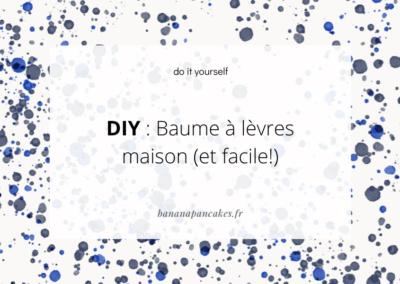 DIY : Baume à lèvres maison (et facile!)