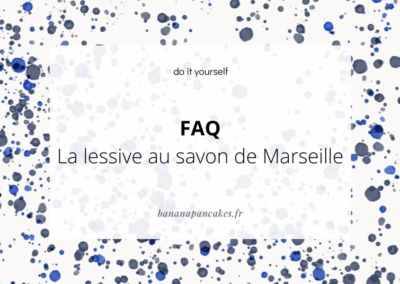 FAQ – La lessive au savon de Marseille