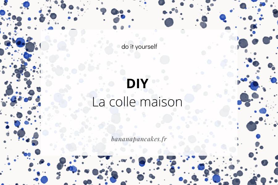 DIY – La colle maison