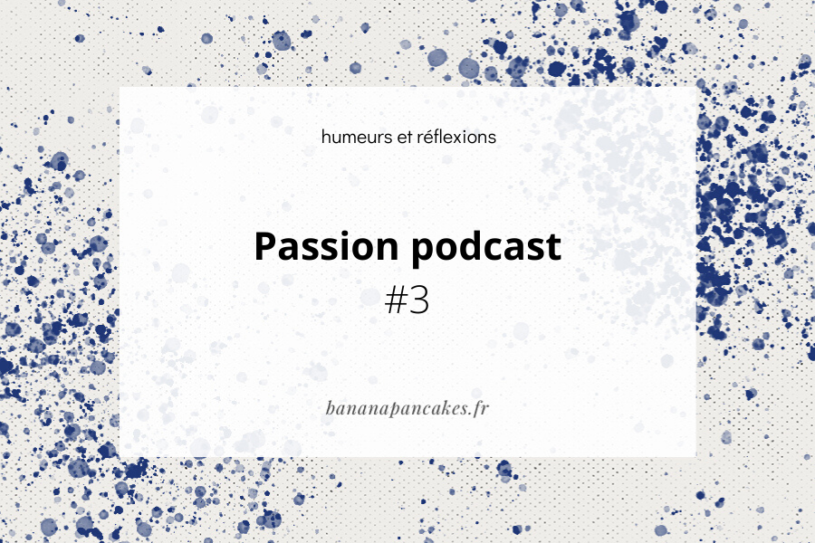 Passion podcast #3