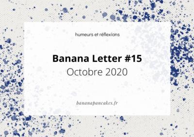 Banana Letter #15 Octobre 2020